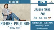 [Archives] – Pierre Palmade «Aimez-moi» – 08 Mars 2018