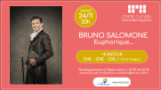 [Archives] – Bruno Salomone « Euphorique » – 24 Novembre 2018