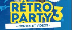 Rétro party 3 – Contes et vidéos