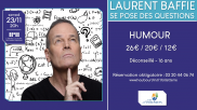 [Archives] – Laurent Baffie  » se pose des questions  » – 23 novembre 2019
