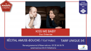 [Archives] – Kiss me baby – 18 février 2020