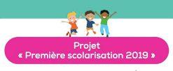 Projet «Première Scolarisation»