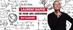 Laurent Baffie se pose des questions