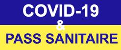 Informations Covid-19 et PASS Sanitaire (mise à jour le 30 août 2021)